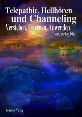Telepathie, Hellhören und Channeling