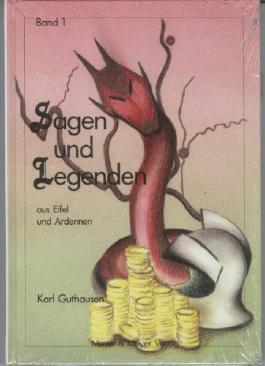 Sagen und Legenden aus Eifel und Ardennen, Bd.1
