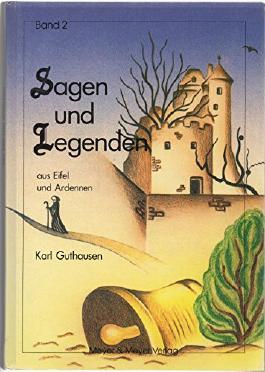 Sagen und Legenden aus Eifel und Ardennen, Band 2