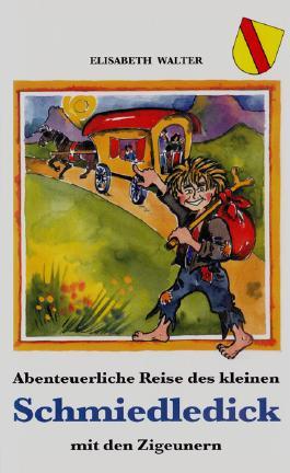 Abenteuerliche Reise des kleinen Schmiedledick mit den Zigeunern