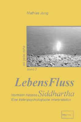 "LebensFluss - Hermann Hesses ""Siddhartha"""