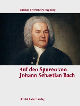 Auf den Spuren von Johann Sebastian Bach