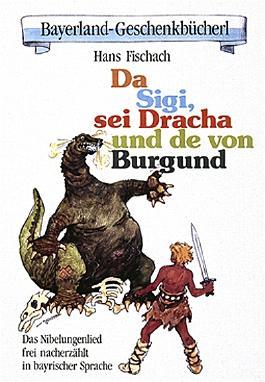 Da Sigi, sei Dracha und de von Burgund
