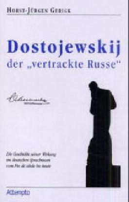 """Dostojewskij, der """"vertrackte Russe"""""""