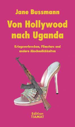 Von Hollywood nach Uganda
