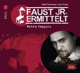 Faust jr. ermittelt - Wahre Vampire