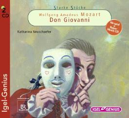 Starke Stücke. Wolfgang Amadeus Mozart: Don Giovanni