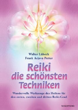 Reiki - Die schönsten Techniken