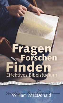 Fragen Forschen Finden: Effektives Bibelstudium