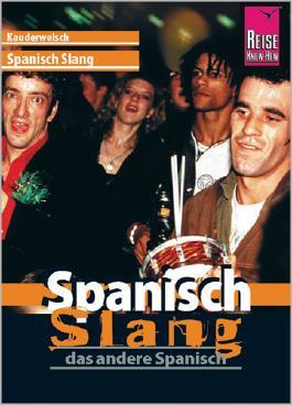 Reise Know-How Sprachführer Spanisch Slang - das andere Spanisch