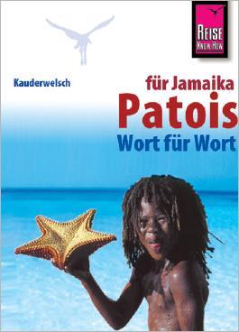 Reise Know-How Sprachführer Patois für Jamaika - Wort für Wort