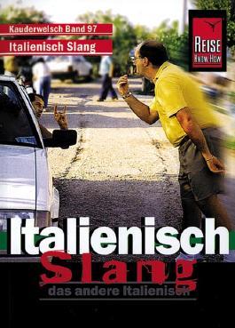 Reise Know-How Sprachführer Italienisch Slang - das andere Italienisch