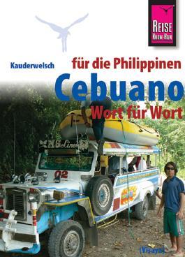 Reise Know-How Sprachführer Cebuano (Visaya) für die Philippinen - Wort für Wort