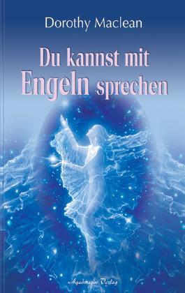 Du kannst mit Engeln sprechen