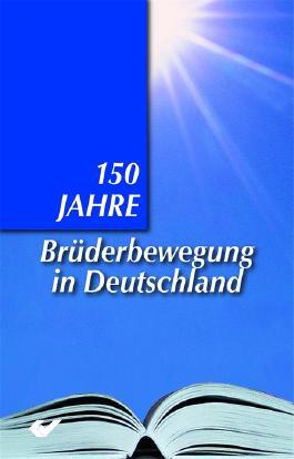 150 Jahre Brüderbewegung