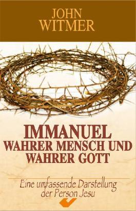 Immanuel - wahrer Mensch und wahrer Gott