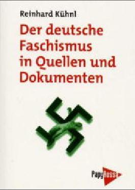 Der deutsche Faschismus in Quellen und Dokumenten
