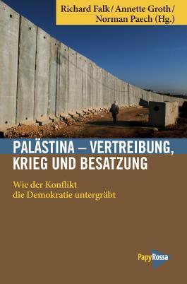 Palästina – Vertreibung, Krieg und Besatzung