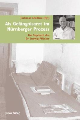 Als Gefängnisarzt im Nürnberger Prozess