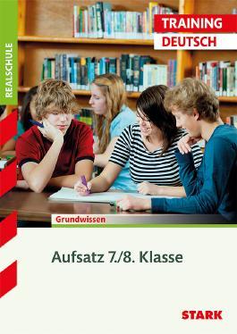 Training Deutsch Realschule / Deutsch - Aufsatz 7. / 8. Klasse