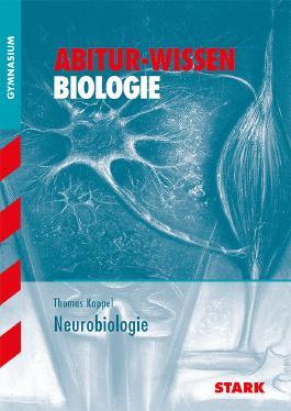 Abitur-Wissen Biologie / Neurobiologie