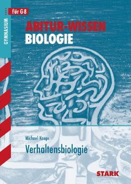 Abitur-Wissen Biologie / Verhaltensbiologie