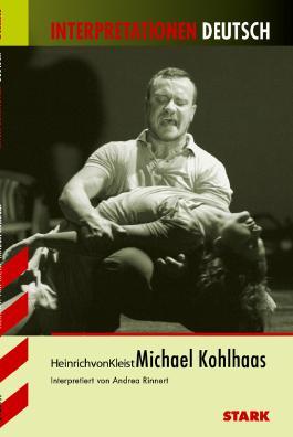Interpretationshilfe Deutsch / HEINRICH VON KLEIST: Michael Kohlhaas