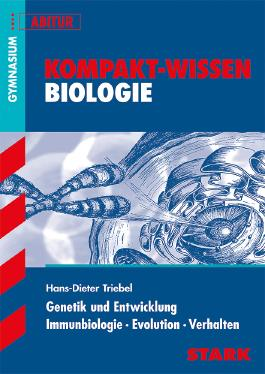 Kompakt-Wissen Gymnasium / Genetik und Entwicklung · Immunbiologie · Evolution · Verhalten