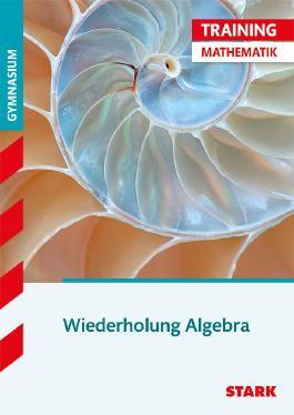 Training Mathematik Oberstufe / Wiederholung Algebra