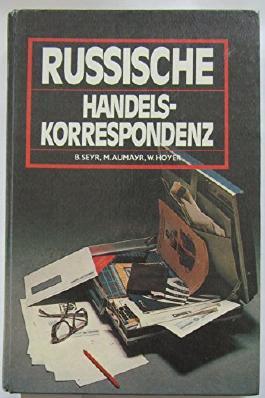 Russische Handelskorrespondenz. Ein Lehrbuch des Russischen