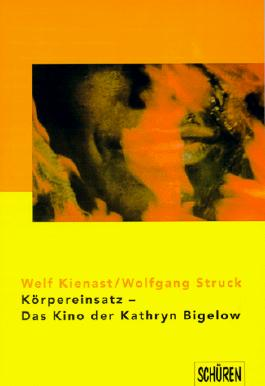 Körpereinsatz - Das Kino der Kathryn Bigelow