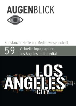 Virtuelle Topographien: Los Angeles multimedial