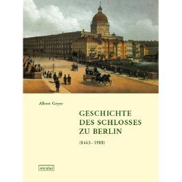 Geschichte des Schlosses zu Berlin
