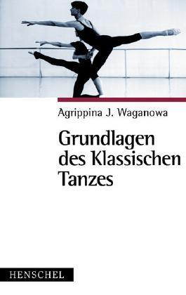 Grundlagen des Klassischen Tanzes