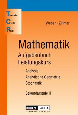 TCP-Aufgabenbuch Mathematik S II Leistungskurs / 11.-13. Schuljahr - Leistungskurs - Mathematik