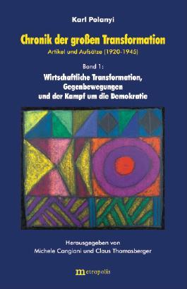Chronik der grossen Transformation. Artikel und Aufsätze (1920-1945) / Wirtschaftliche Transformation, Gegenbewegung und der Kampf um die Demokratie