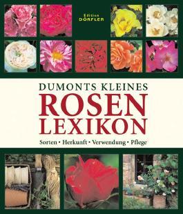 Dumonts kleines Rosenlexikon