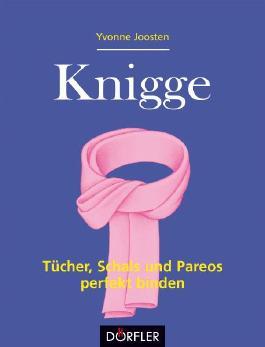 Knigge - Tücher, Schals und Pareos perfekt binden
