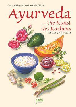 Ayurveda - Die Kunst des Kochens