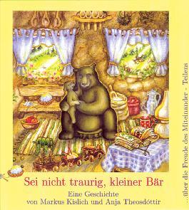 Sei nicht traurig, kleiner Bär!