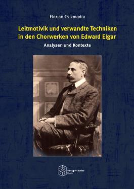 Leitmotivik und verwandte Techniken in den Chorwerken von Edward Elgar: Analysen und Kontexte