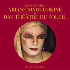 Ariane Mnouchkine & Das Théâtre du Soleil