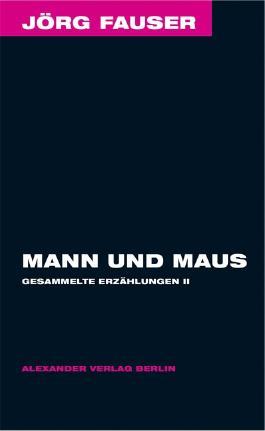 Mann und Maus - Gesammelte Erzählungen 2