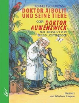 Doktor Aibolit und seine Tiere oder Doktor Auwehzwick