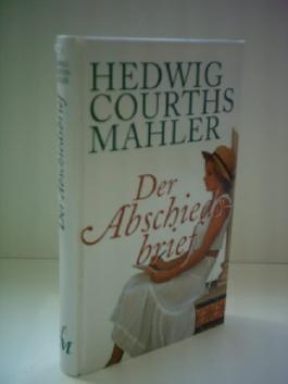 Hedwig Courths Mahler: Der Abschiedsbrief