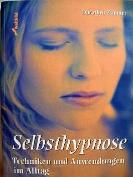 Selbsthypnose. Innere Kraftquellen erschliessen und erfolgreich nutzen