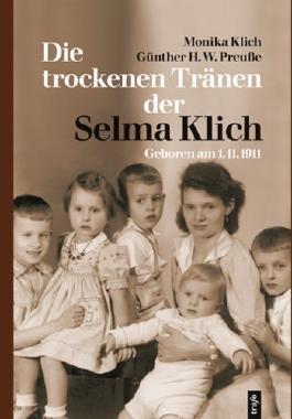 Die trockenen Tränen der Selma Klich: Geboren am 1.11.1911