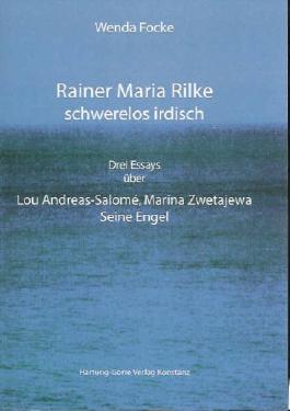 Rainer Maria Rilke schwerelos irdisch
