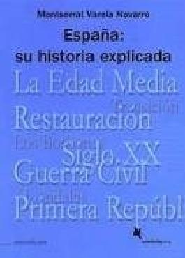 España: Su historia explicada