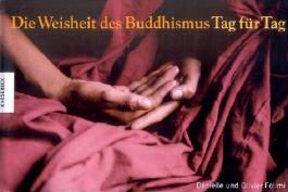 Die Weisheit des Buddhismus - Tag für Tag